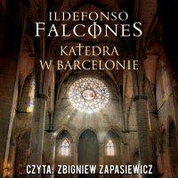 Katedra w Barcelonie - Ildefonso Falcones - audiobook