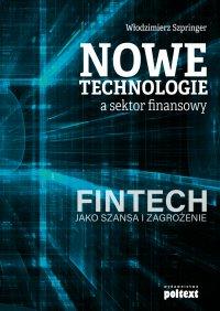 Nowe technologie a sektor finansowy. FinTech jako szansa i zagrożenie
