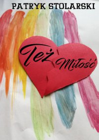 Też miłość - Patryk Stolarski - ebook