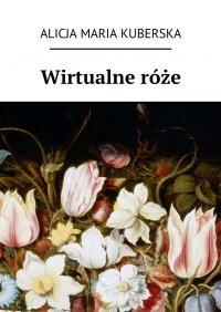 Wirtualneróże - Alicja Kuberska - ebook