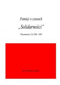 """Pamięć o czasach """"Solidarności"""""""