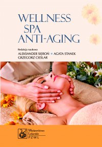 Wellness. Spa. Anti-aging - Aleksander Sieroń - ebook