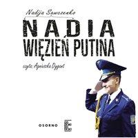 Nadia. Więzień Putina