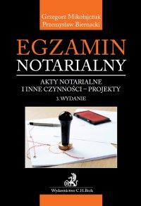 Egzamin notarialny. Akty notarialne i inne czynności - projekty. Wydanie 3