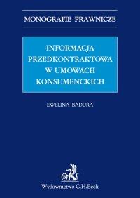 Informacja przedkontraktowa w umowach konsumenckich - Ewelina Badura - ebook