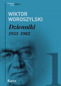 Dzienniki. 1953–1982. Tom 1 - Wiktor Woroszylski - ebook