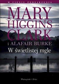 W świetlistej mgle - Mary Higgins Clar - ebook