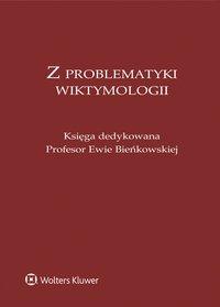 Z problematyki wiktymologii. Księga dedykowana Profesor Ewie Bieńkowskiej - Lidia Mazowiecka - ebook