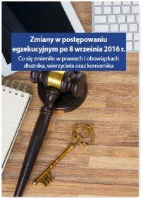 Zmiany w postępowaniu egzekucyjnym po 8 września 2016 r - Grzegorz Wroński - ebook