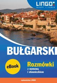 Bułgarski. Rozmówki z wymową i słowniczkiem - Barbara Sawow - ebook