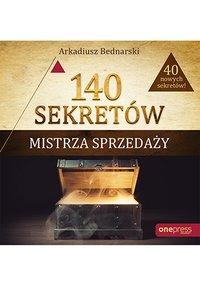 140 sekretów Mistrza Sprzedaży - Arkadiusz Bednarski - ebook