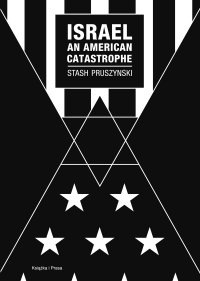 Israel an American Catastrophe - Stash Pruszynski - ebook