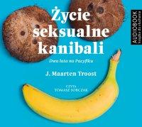 Życie seksualne kanibali - J. Maarten Troost - audiobook