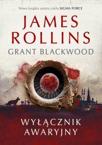 Wyłącznik awaryjny - James Rollins - ebook