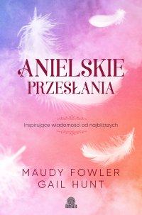Anielskie przesłania. Inspirujące wiadomości od najbliższych - Maudy Fowler - ebook