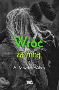 Wróć za mną - Meredith Walters - ebook