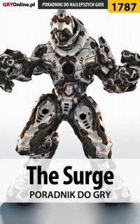"""The Surge - poradnik do gry - Patrick """"Yxu"""" Homa - ebook"""