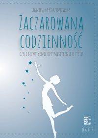 Zaczarowana codzienność, czyli bezwstydnie optymistycznie o życiu. Zeszyt 2 - Agnieszka Korzeniewska - ebook