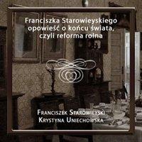 Franciszka Starowieyskiego opowieść o końcu świata, czyli reforma rolna