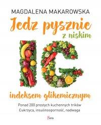 Jedz pysznie z niskim indeksem glikemicznym - Magdalena Makarowska - ebook