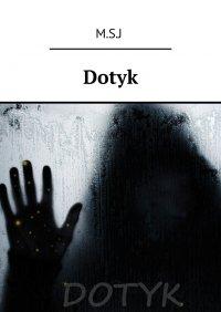 Dotyk - M.S.J - ebook