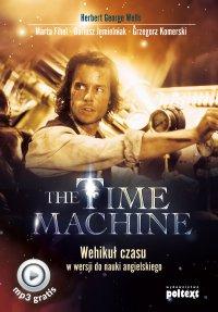 The Time Machine. Wehikuł czasu w wersji do nauki angielskiego - Herbert George Wells - ebook