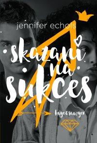 Skazani na sukces - Jennifer Echols - ebook