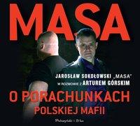 Masa o porachunkach polskiej mafii - Artur Górski - audiobook