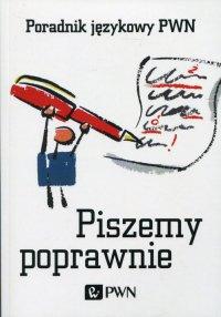 Piszemy poprawnie. Poradnik językowy PWN - Aleksandra Kubiak-Sokół - ebook