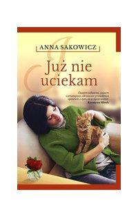 Już nie uciekam - Anna Sakowicz - ebook