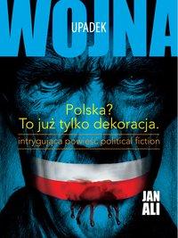 Upadek. Trylogia Wojna. Część 2