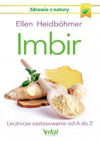 Imbir. Lecznicze zastosowanie od A do Z - Ellen Heidbohmer - ebook