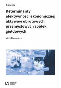 Determinanty efektywności ekonomicznej aktywów obrotowych przemysłowych spółek giełdowych