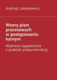Wzory pism procesowych wpostępowaniu karnym