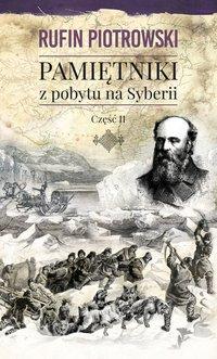Pamiętniki z pobytu na Syberii, część II
