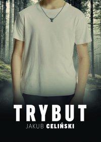 Trybut - Jakub Celiński - ebook