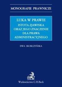 Luka w prawie. Istota zjawiska oraz jego znaczenie dla prawa administracyjnego
