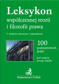 Leksykon współczesnej teorii i filozofii prawa. Wydanie 2 - Jerzy Zajadło - ebook