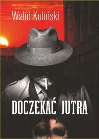 Doczekać jutra - Walid Kuliński - ebook