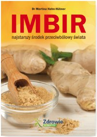 Imbir - najstarszy środek przeciwbólowy świata - dr Martina Hahn-Hubner - ebook