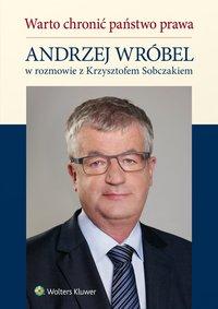 Warto chronić państwo prawa - Krzysztof Sobczak - ebook
