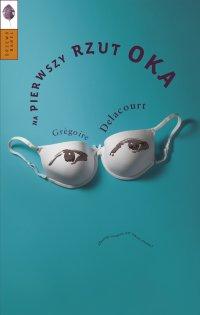 Na pierwszy rzut oka - Gregoire Delacourt - ebook