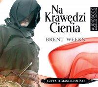 Na krawędzi cienia - Brent Weeks - audiobook