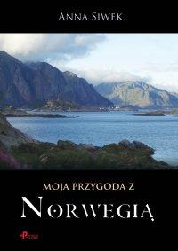 Moja przygoda z Norwegią - Anna Siwek - ebook