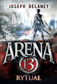Arena 13. Rytuał - Joseph Delaney - ebook