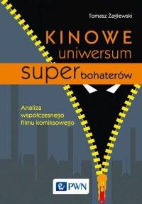 Kinowe uniwersum superbohaterów - Tomasz Żaglewski - ebook