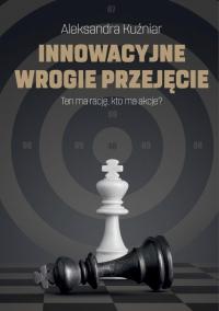 Innowacyjne wrogie przejęcie - Aleksandra Kuźniar - ebook