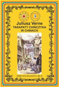 Tarapaty Chińczyka w Chinach. Pierwsze pełne tłumaczenie - Juliusz Verne - ebook