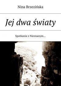 Jej dwa światy - Nina Brzezińska - ebook