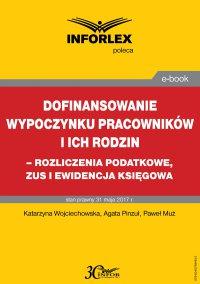 Dofinansowanie wypoczynku pracowników i ich rodzin - rozliczenia podatkowe, ZUS i ewidencja księgowa - Katarzyna Wojciechowska - ebook